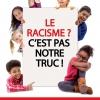 Posters: Le Racisme? C'est pas notre truc